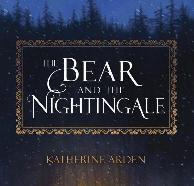 The Bear and the Nightingale by Katherine Arden – The Fantasy Inn